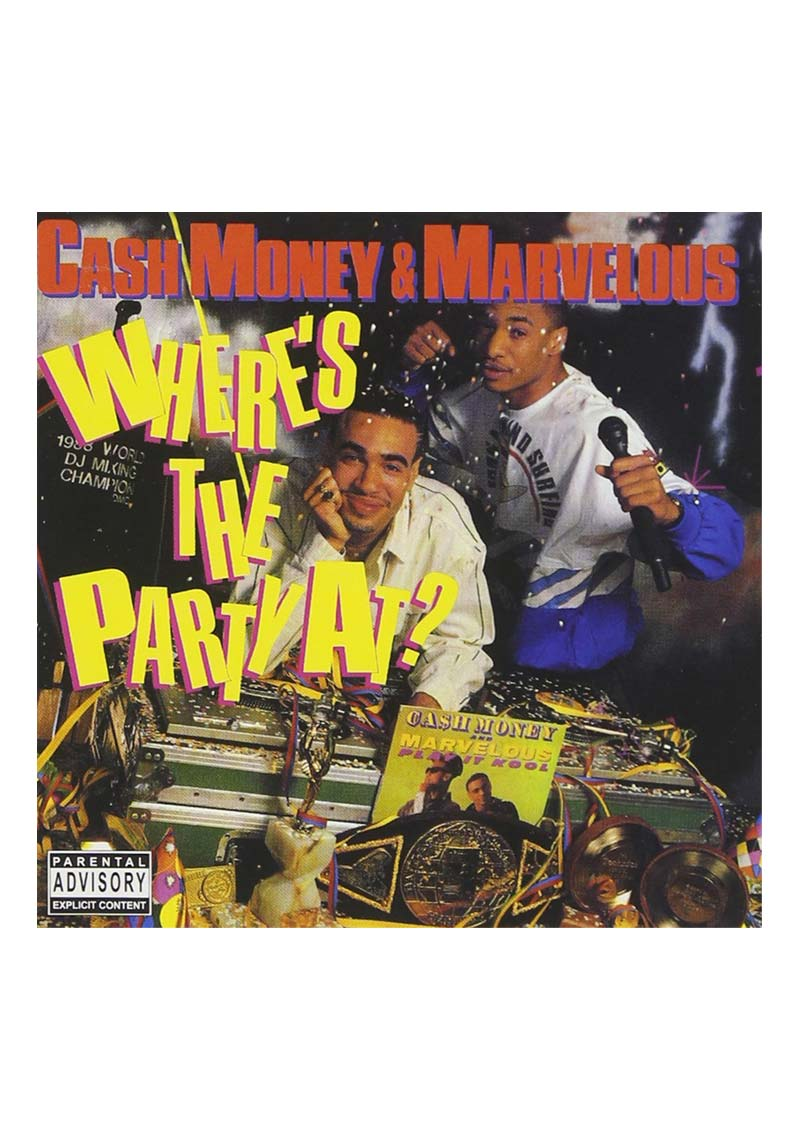 Cash Money And Marvelous – Where's The Party At Album Cover
